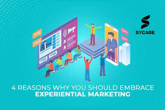 4 Reasons why you should embrace Experiential Marketing.