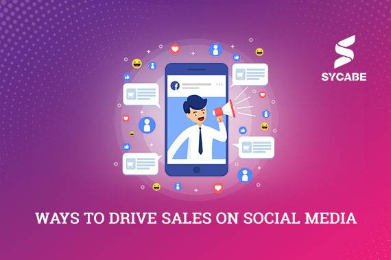 Ways to Drive Sales on Social Media