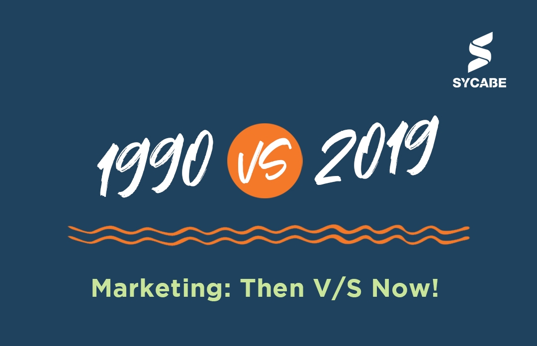 Marketing: Then V/S Now!