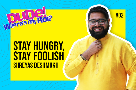 """Shreyas Deshmukh on """"Memes, Marketing in the Pandemic, Moment Marketing, Trends and Campaigns""""   Dude Where's My ROI!"""