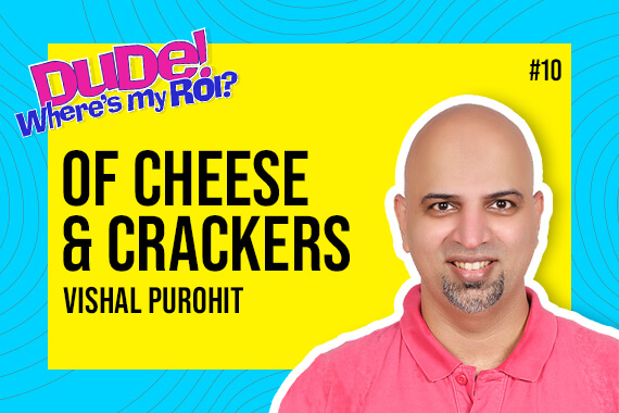 """Ep 010: Vishal Purohit on """"Advertising, Marketing, Niche Brands, Measuring Success, Content Creation and more….""""   Dude Where's My ROI!"""